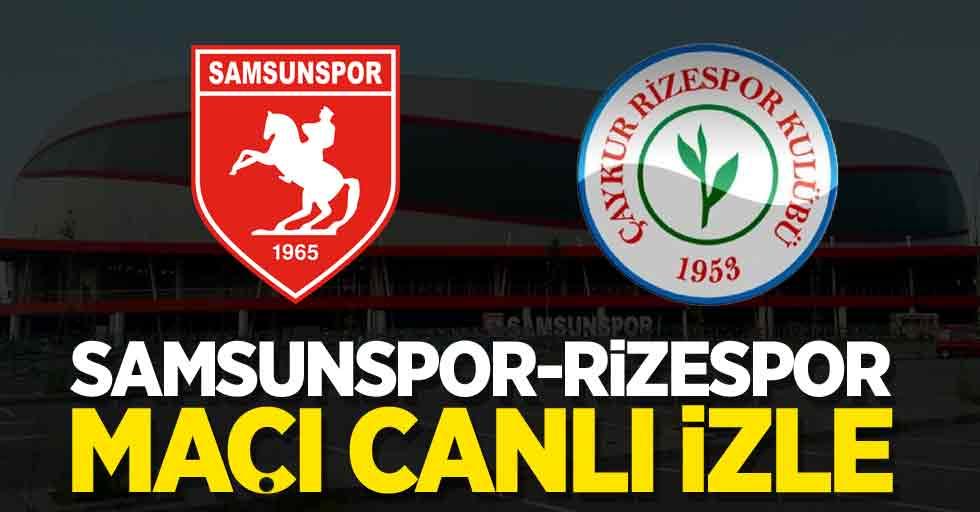 Samsunspor-Rizespor maçı canlı izle
