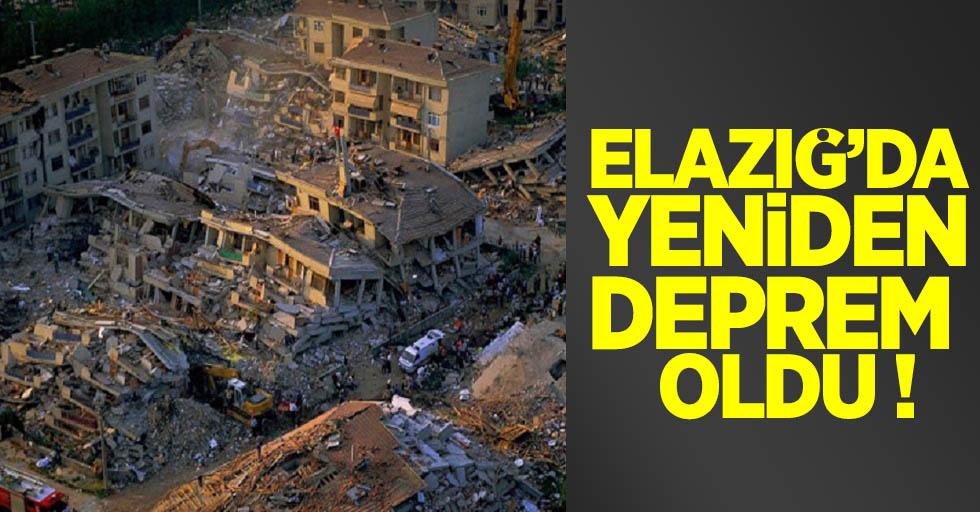 Elazığ'da yeniden deprem oldu