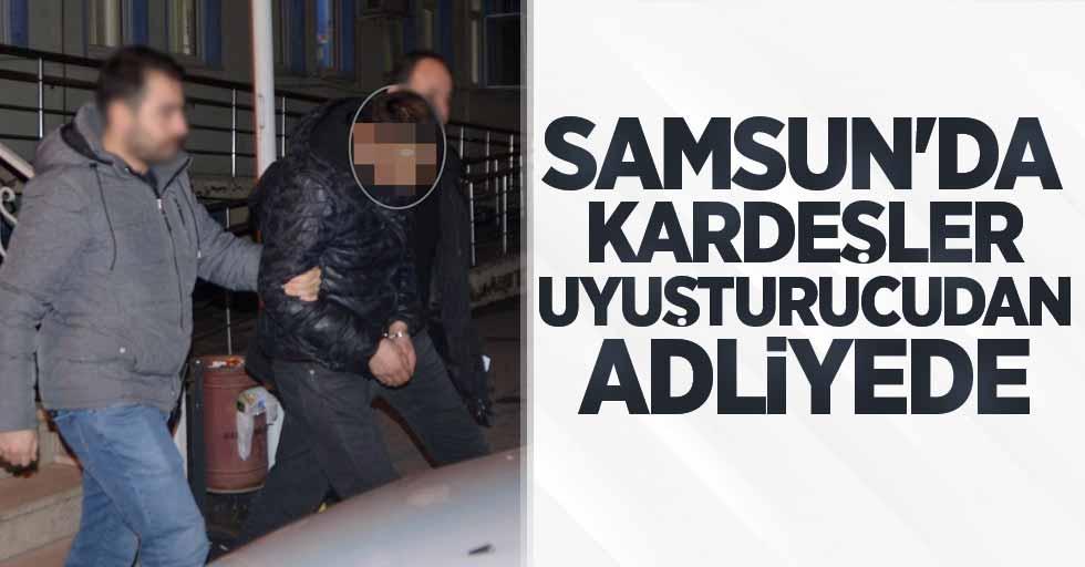 Samsun'da kardeşler uyuşturucudan adliyede