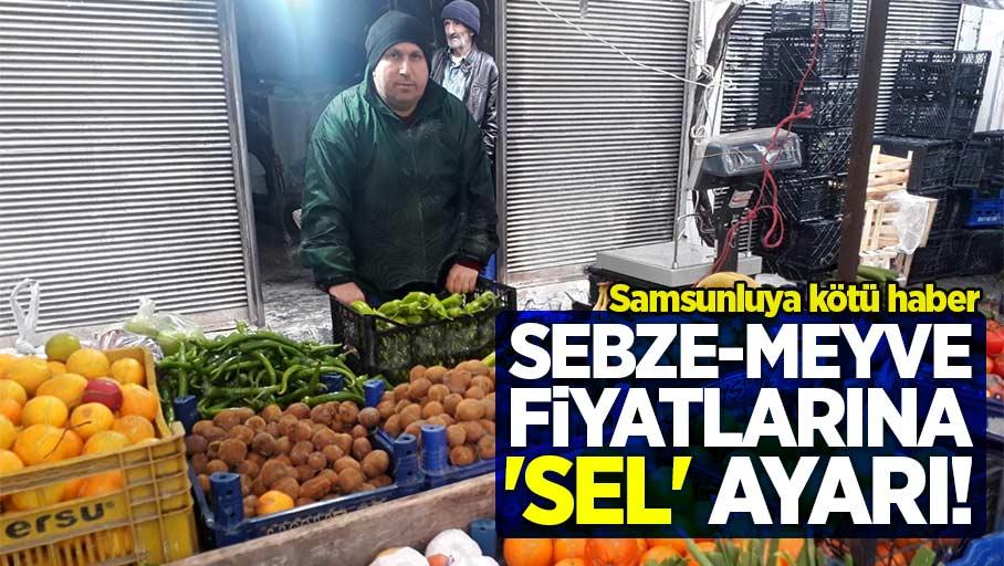 Samsun'da sebze-meyve fiyatlarına 'sel' ayarı!