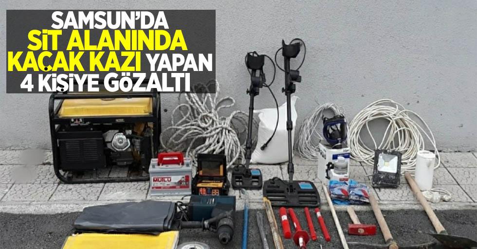 Samsun'da  sit alanında kaçak kazı yapan 4 kişiye gözaltı