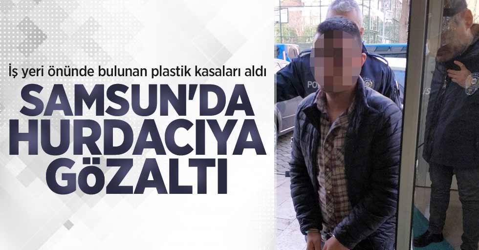 Samsun'da hurdacıya gözaltı