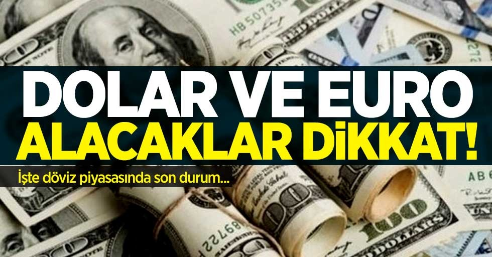 Dolar piyasasında son durum! 28 Şubat Cuma piyasadaki son durum