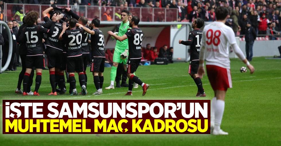 İşte Samsunspor'un muhtemel maç kadrosu