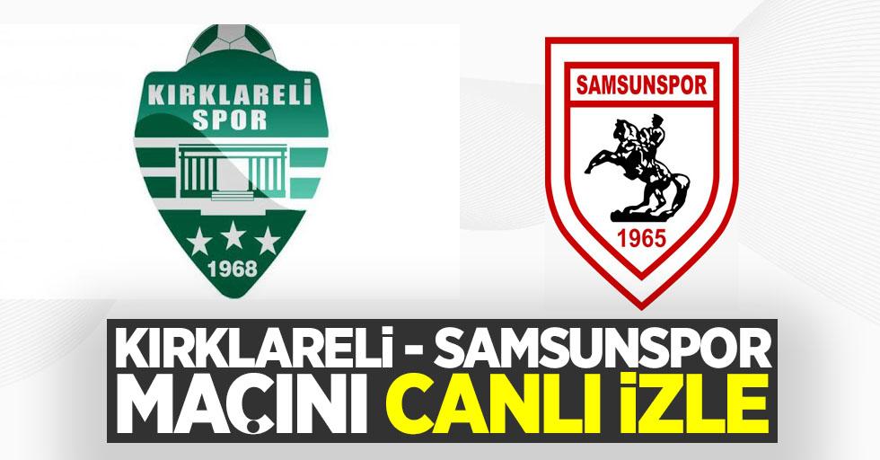 Kırklareli-Samsunspor maçını canlı izle