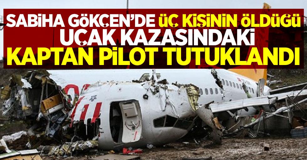 Sabiha Gökçen'de 3 kişinin öldüğü uçak kazasındaki kaptan pilot tutuklandı