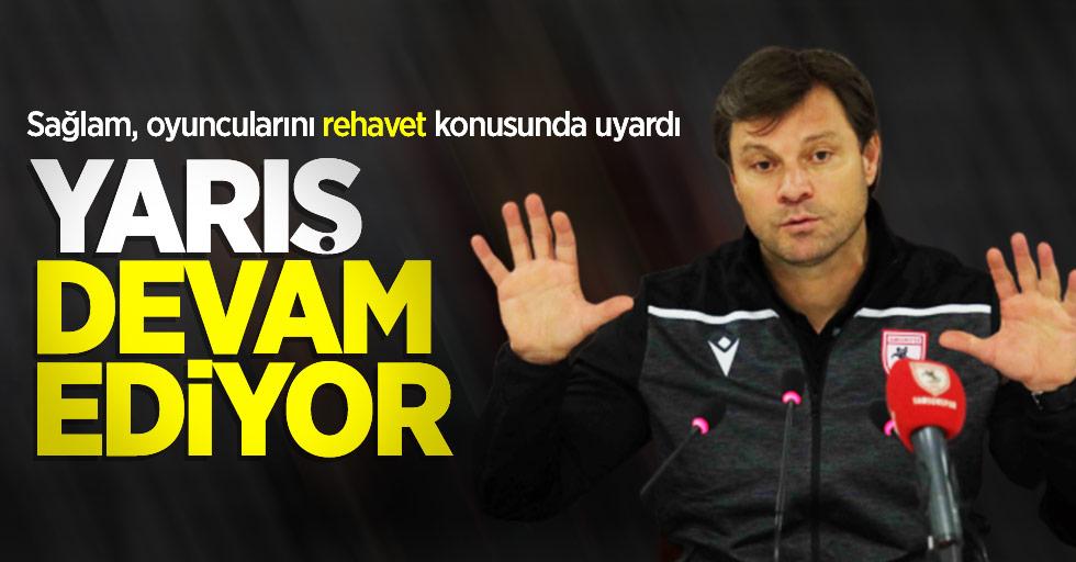 """Sağlam, oyuncularını rehavet konusunda uyardı! """"YARIŞ DEVAM EDİYOR"""""""