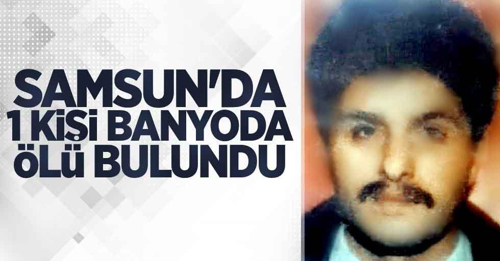 Samsun'da 1 kişi banyoda ölü bulundu