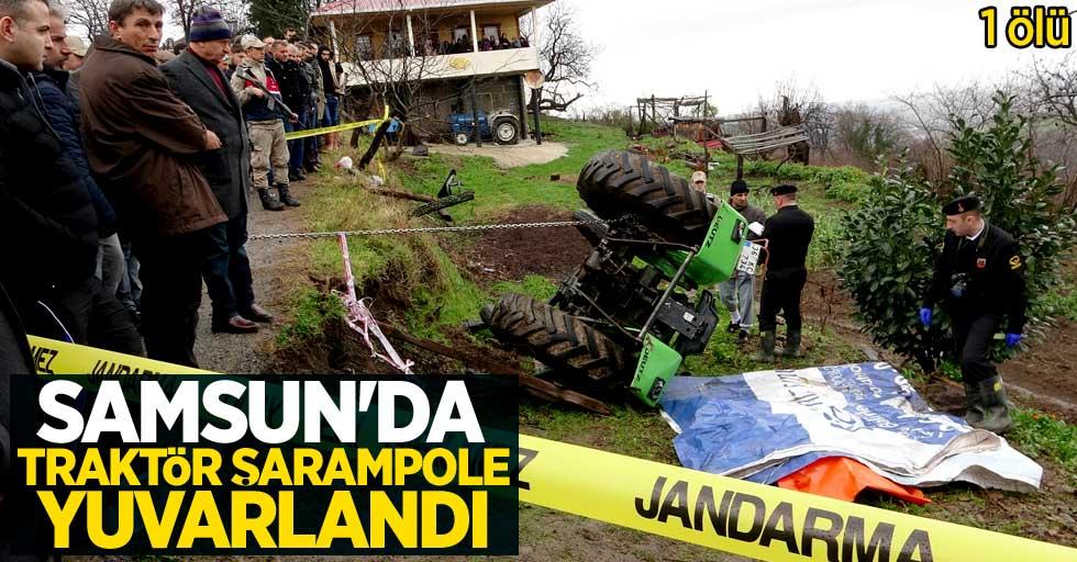 Samsun'da traktör şarampole yuvarlandı! 1 ölü