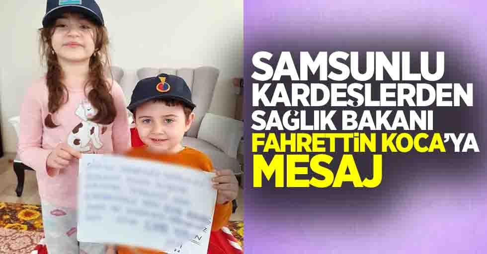 Samsunlu kardeşlerden Fahrettin Koca'ya mesaj