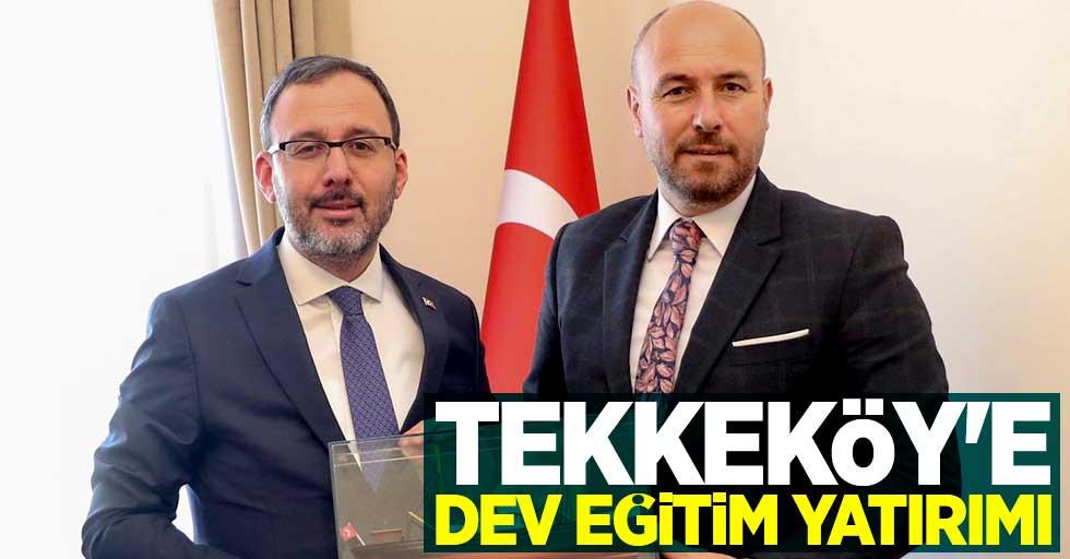 Tekkeköy'e dev eğitim yatırımı