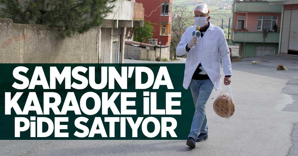 Samsun'da karaoke ile pide satıyor