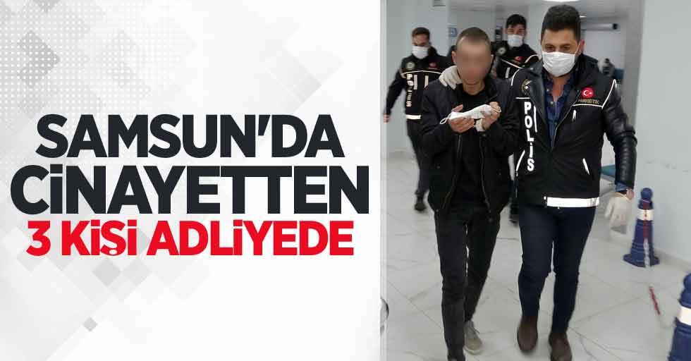 Samsun'da cinayetten 3 kişi adliyede