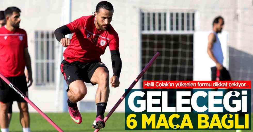Halil Çolak'ın yükselen formu dikkat çekiyor...  Geleceği6 maça bağlı