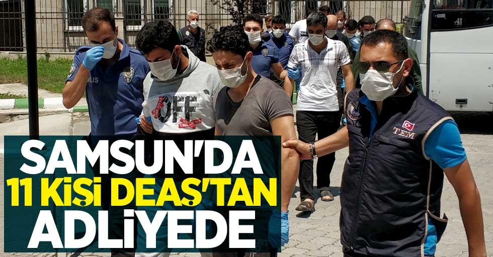 Samsun'da 11 kişi DEAŞ'tan adliyede