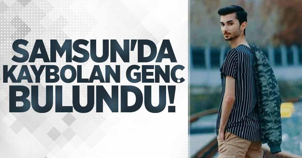 Samsun'da kaybolan genç bulundu!