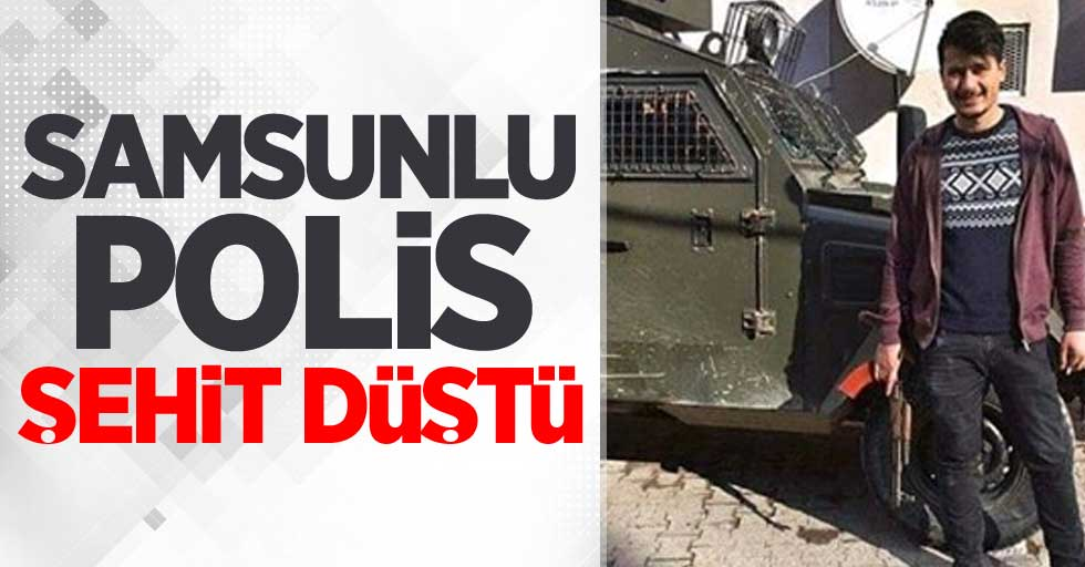 Samsunlu Özel Hareket Polisi Onur Bozkurt şehit düştü