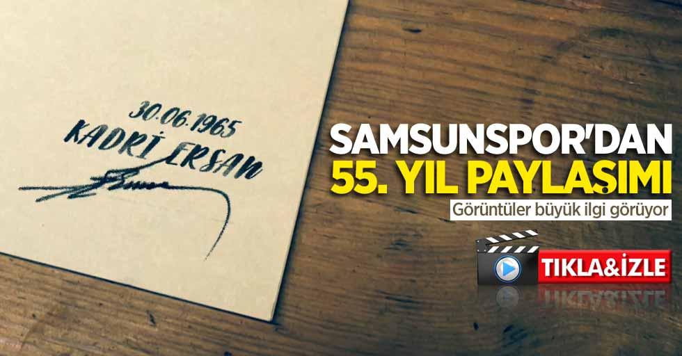 Samsunspor'dan55.yıl paylaşımı! Görüntüler büyük ilgi görüyor
