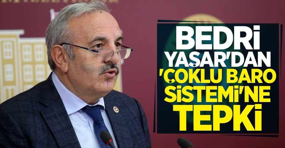 Bedri Yaşar'dan 'Çoklu Baro Sistemi'ne tepki