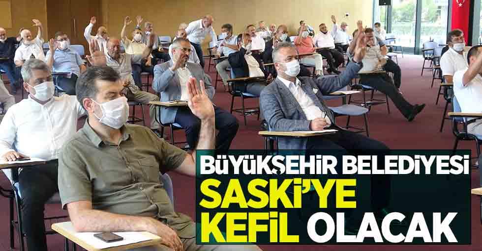 Büyükşehir Belediyesi SASKİ'ye kefil olacak