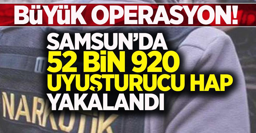 Samsun'da 52 bin 900 uyuşturucu hap yakalandı! 3 gözaltı
