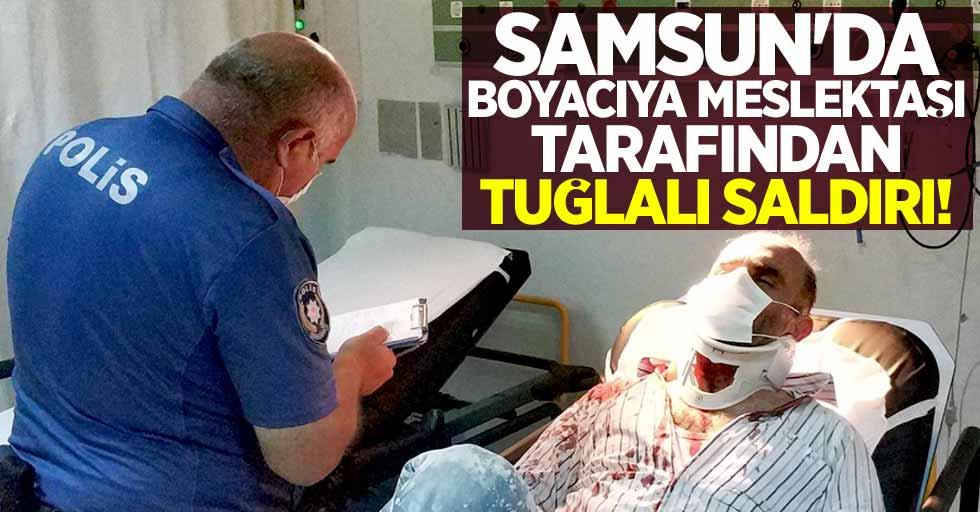 Samsun'da boyacıya meslektaşı tarafından tuğlalı saldırı