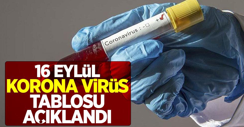 16 Eylül korona virüs tablosu açıklandı