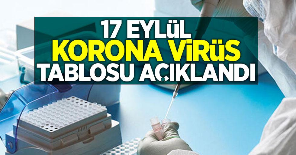 17 Eylül korona virüs tablosu açıklandı