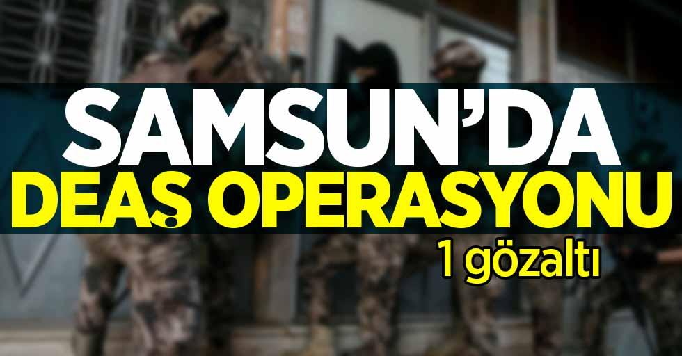 Samsun'da DEAŞ operasyonu! 1 gözaltı
