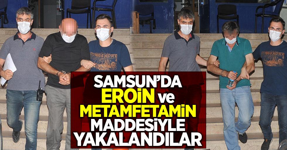 Samsun'da eroin ve metamfetamin maddesiyle yakalandılar!