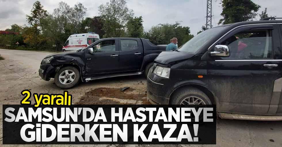 Samsun'da hastaneye giderken kaza! 2 yaralı