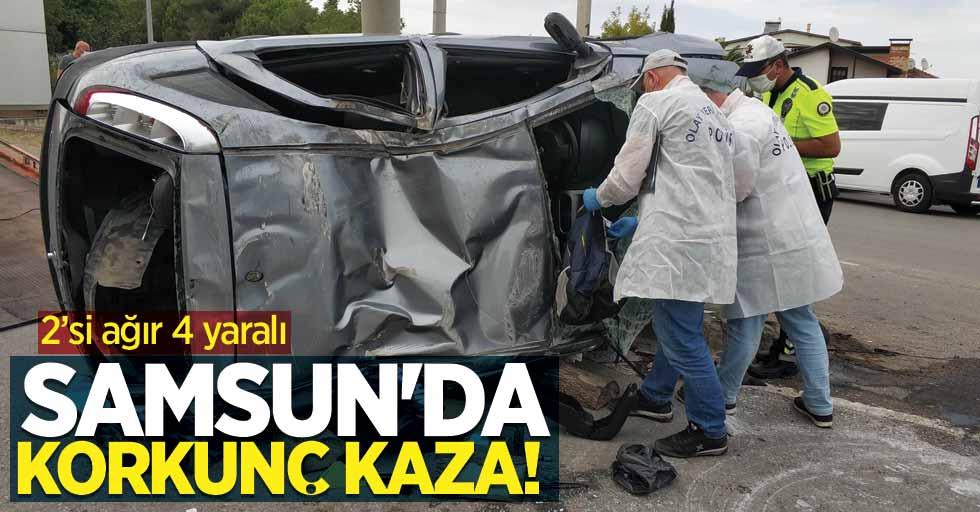Samsun'da korkunç kaza! 2'si ağır 4 yaralı