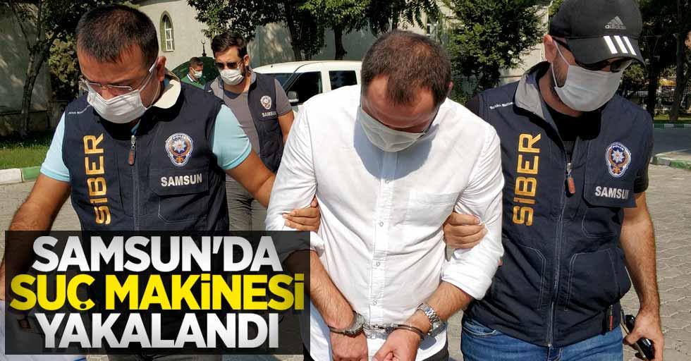 Samsun'da suç makinesi yakalandı