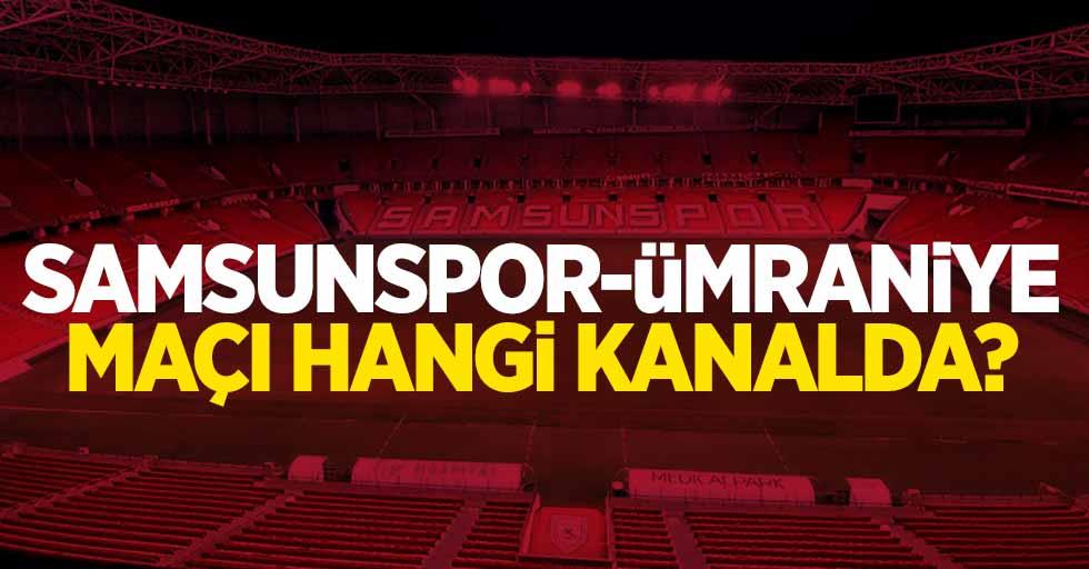 Samsunspor-Ümraniye Maçı Hangi Kanalda ?