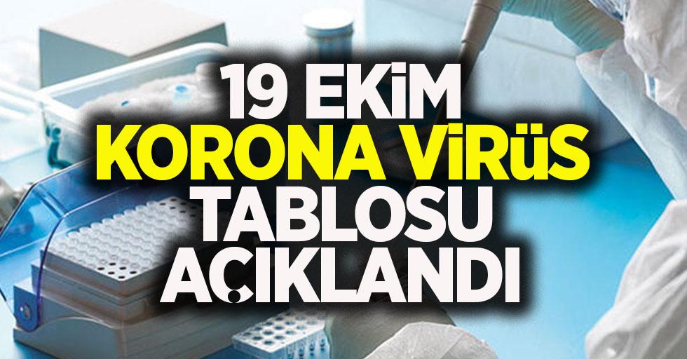 19 Ekim korona virüs tablosu açıklandı