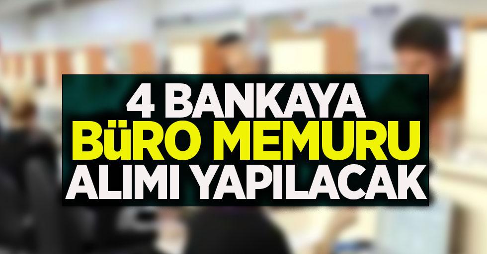 4 bankaya büro memuru alımı yapılacak
