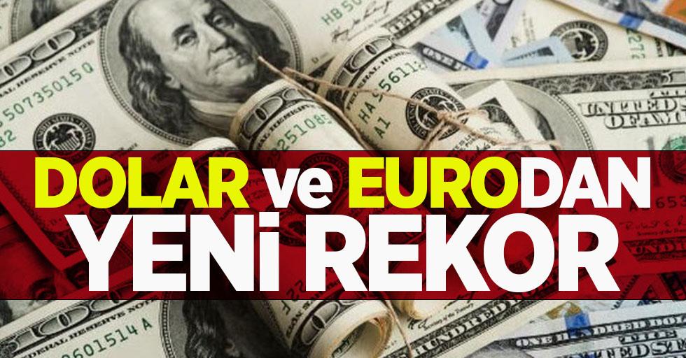 Dolar ve eurodan yeni rekor