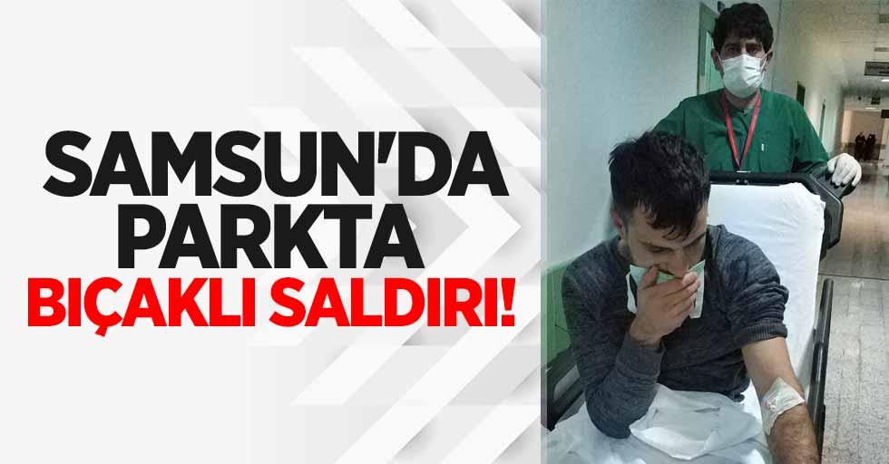 Samsun'da parkta bıçaklı saldırı