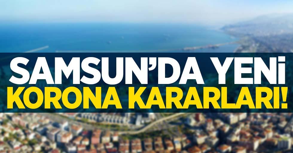 Samsun'da yeni korona kararları!