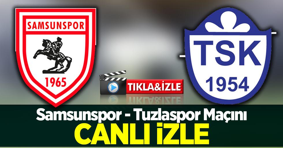 Samsunspor - Tuzlaspor Maçını Canlı İzle