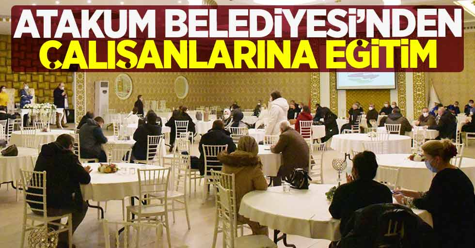 Atakum Belediyesi çalışanlarına iş sağlığı ve güvenliği eğitimi verdi