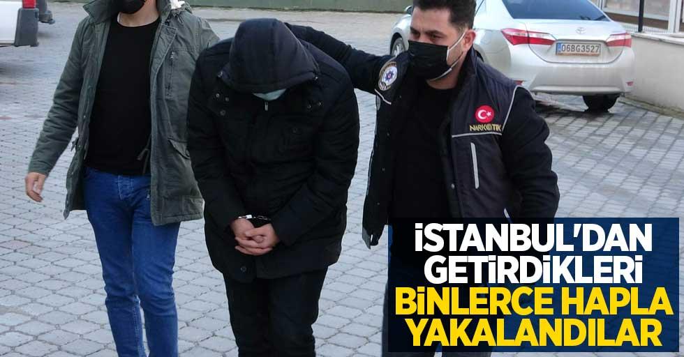 İstanbul'dan getirdikleri binlerce hapla yakalandılar
