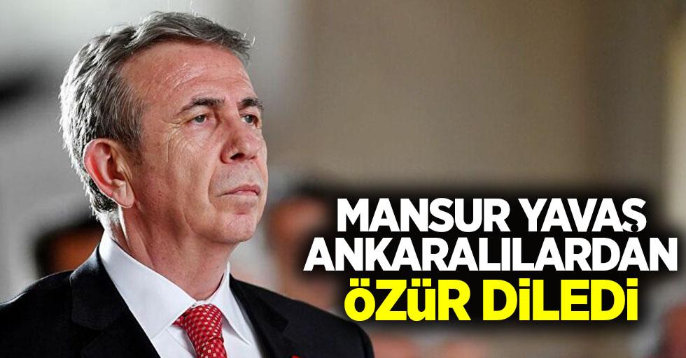 Mansur Yavaş Ankaralılardan özür diledi