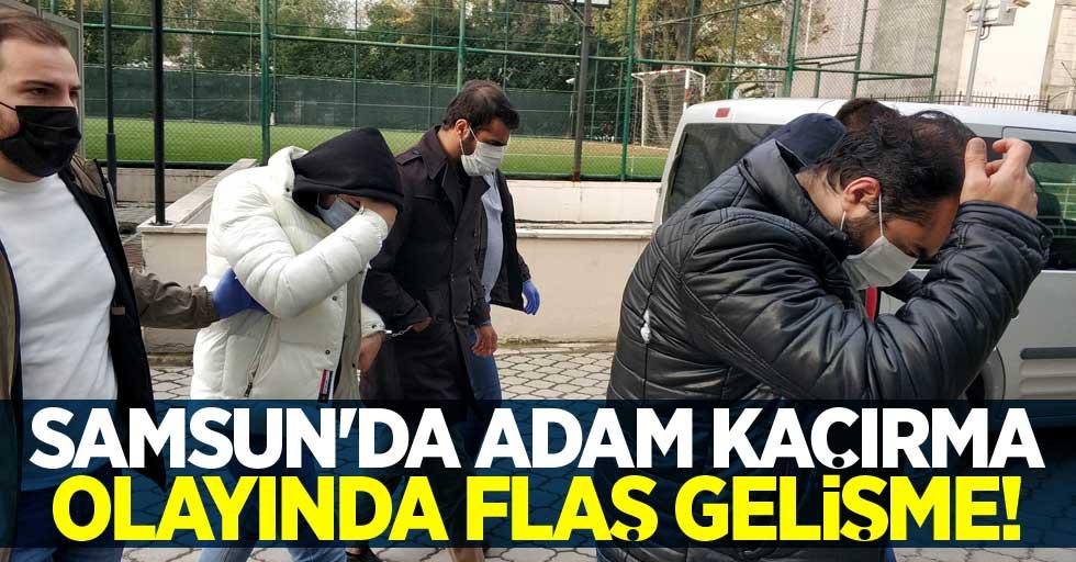Samsun'da adam kaçırma olayında flaş gelişme!