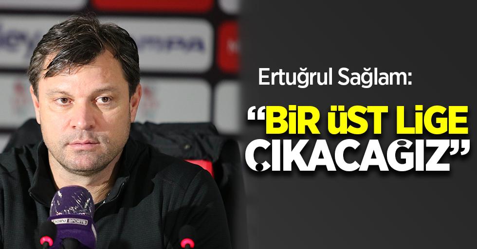 """Samsunspor Teknik Direktörü Ertuğrul Sağlam: """"Bir üst lige çıkacağız"""""""