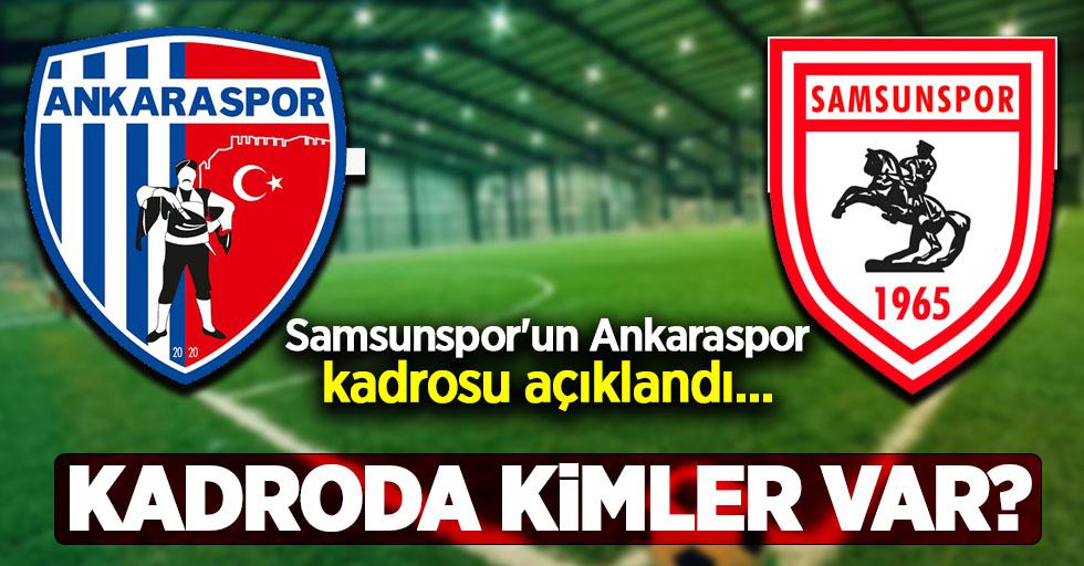 Samsunspor'un Ankaraspor kadrosu açıklandı... Kadroda  Kimler Var ?