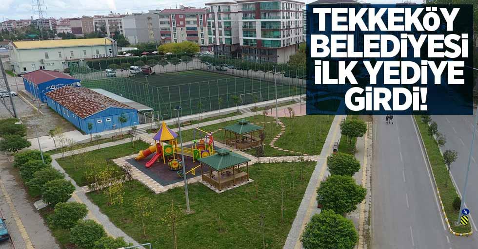Tekkeköy Belediyesi ilk yediye girdi