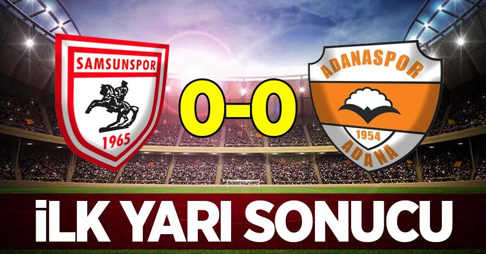 Samsunspor 0 Adanaspor 0 (İlk Devre)