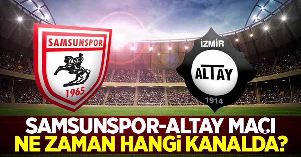 Samsunspor- Altay Maçı Ne Zaman Hangi Kanalda