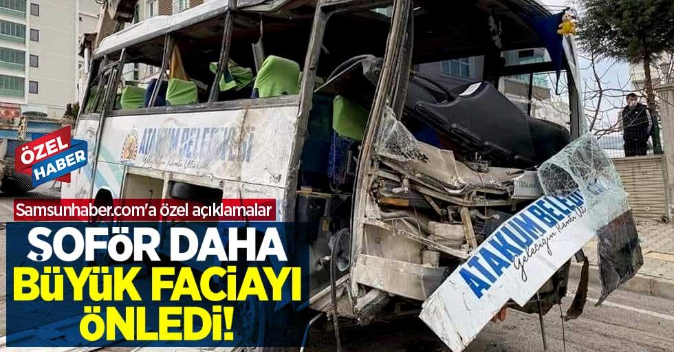 Şoför daha büyük faciayı önledi! Samsunhaber.com'a özel açıklamalar